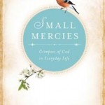 'Small Mercies' found in life's little moments
